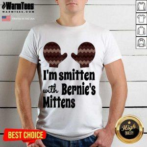 I'm Smitten With Bernie's Mittens Shirt