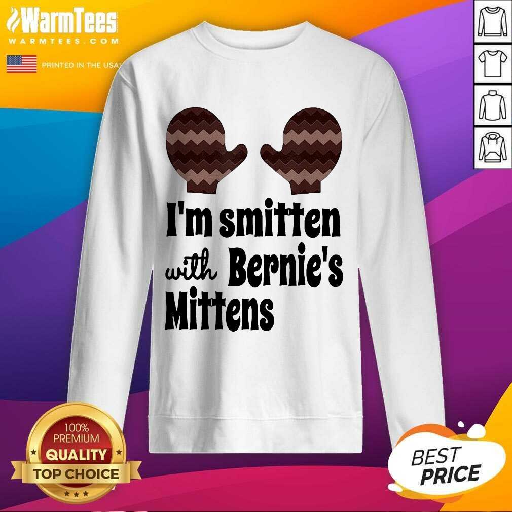 I'm Smitten With Bernie's Mittens SweatShirt