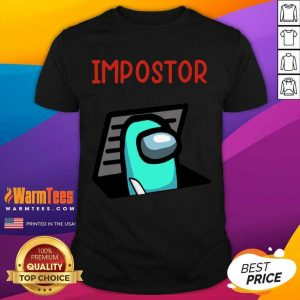 Impostor Among Game Us Idk Bro You Kinda Sus Shirt