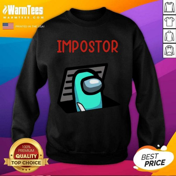 Impostor Among Game Us Idk Bro You Kinda Sus SweatShirt