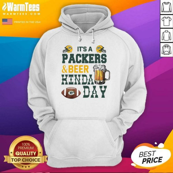 Its A Packers And Beer Kinda Day Hoodie