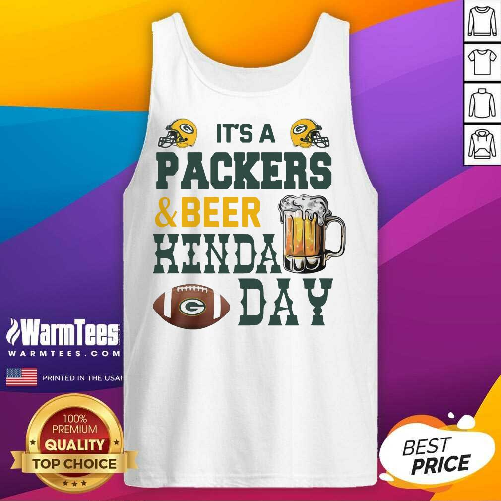 Its A Packers And Beer Kinda Day Tank Top