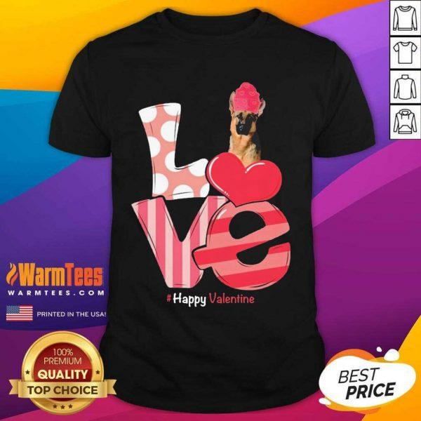 Love Valentine German Shepherd #Happy Valentine Shirt