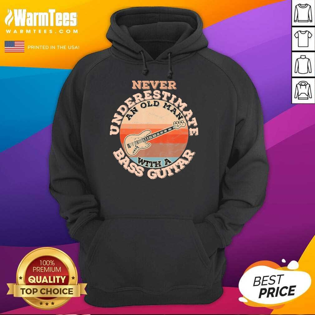 Never Underestimate An Old Man With A Bass Guitar Vintage Hoodie