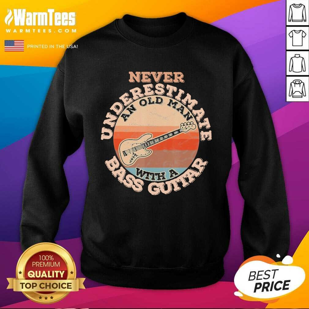 Never Underestimate An Old Man With A Bass Guitar Vintage SweatShirt