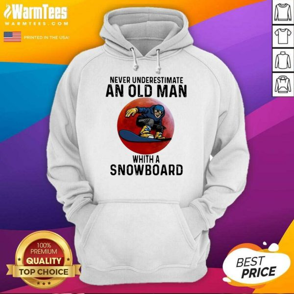 Never Underestimate An Old Man With A Snowboard The Moon Hoodie