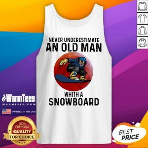 Never Underestimate An Old Man With A Snowboard The Moon Tank Top