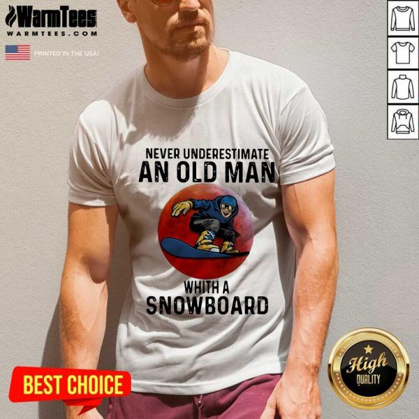 Pretty Never Underestimate An Old Man With A Snowboard The Moon V-neck