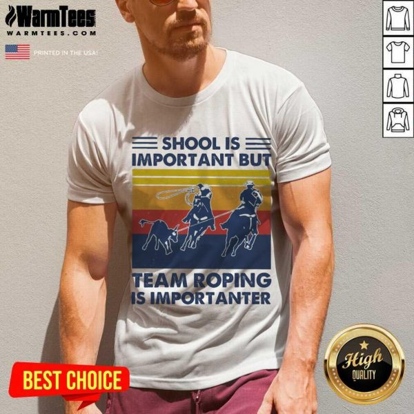 School Is Important But Team Roping Is Importanter Vintage V-neck