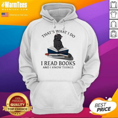 That's What I Do I Read Books And I Knows Things Cat Hoodie