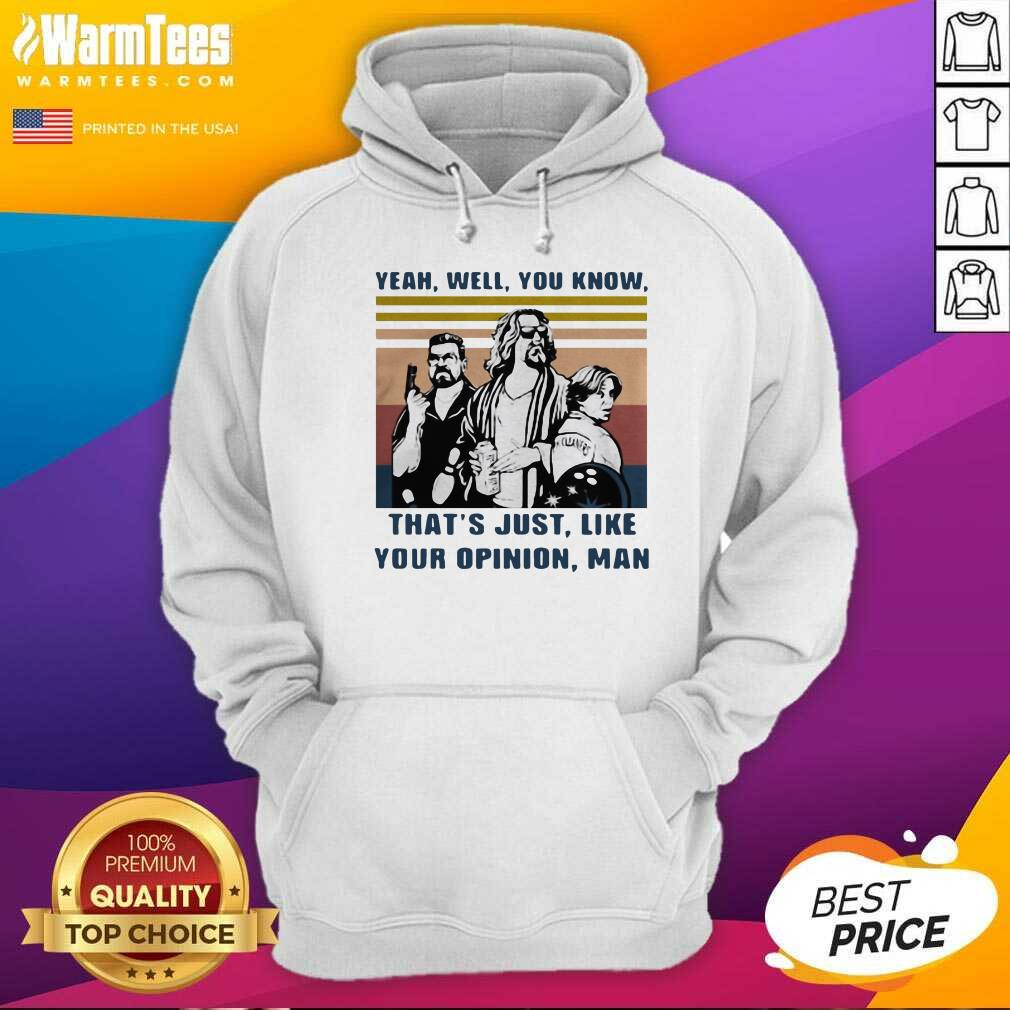The Lebowski Yeah Well You Know That's Just Like Your Opinion Man Vintage Retro Hoodie  - Design By Warmtees.com