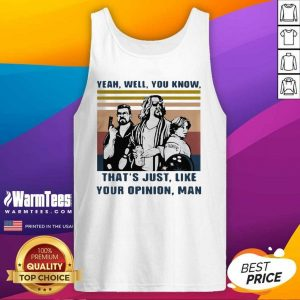 The Lebowski Yeah Well You Know That's Just Like Your Opinion Man Vintage Retro Tank Top - Design By Warmtees.com