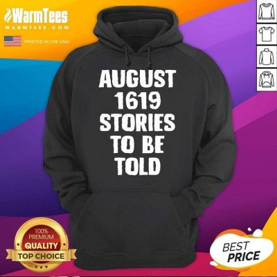 August 1619 Stories To Be Told Classic Hoodie
