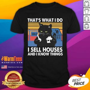 Black Cat That's What I Do I Sell Houses And I Know Things Vintage Shirt