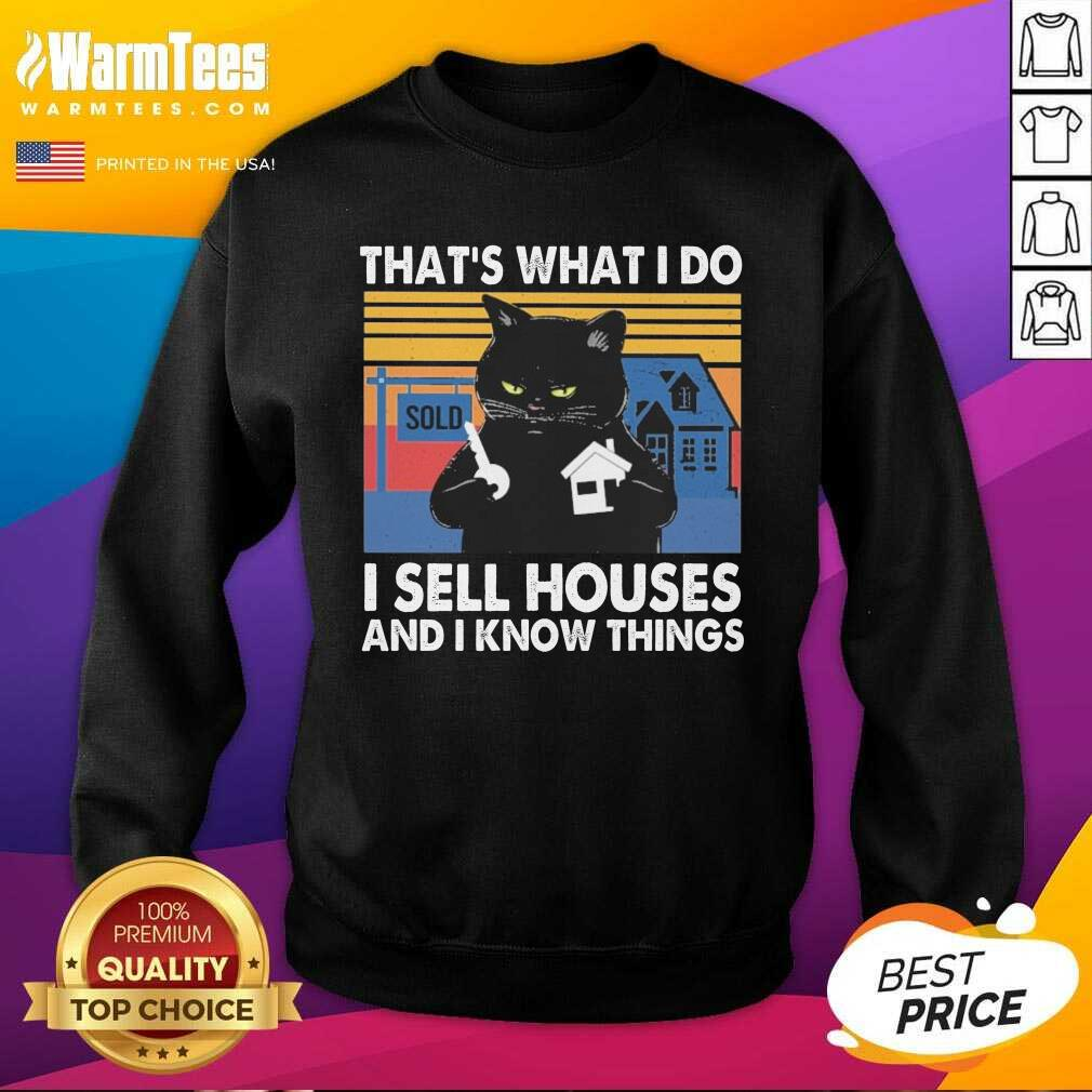 Black Cat That's What I Do I Sell Houses And I Know Things Vintage SweatShirt