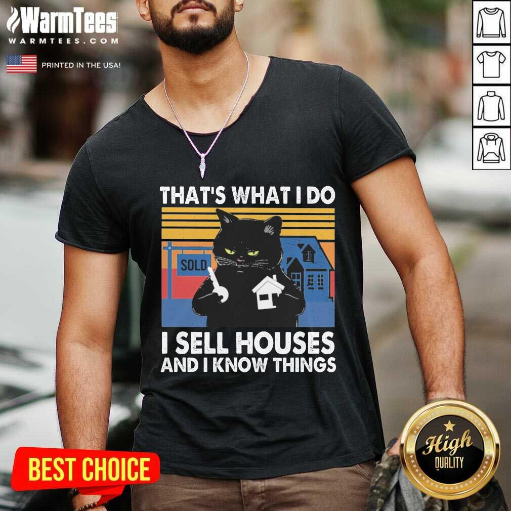 Black Cat That's What I Do I Sell Houses And I Know Things Vintage V-neck
