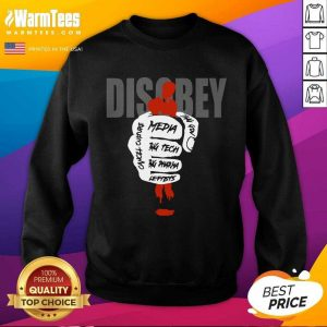 Disobey Media Big Tech Big Pharma Leftists SweatShirt