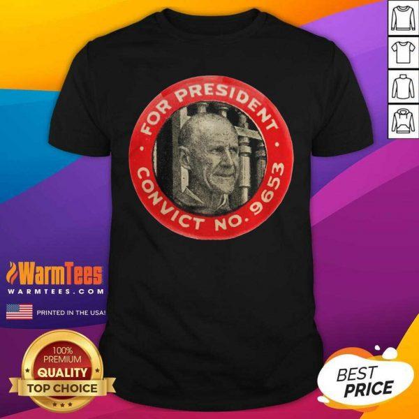 Eugene Debs For President Convict No 9653 Socialist Vintage Shirt - Design By Warmtees.com