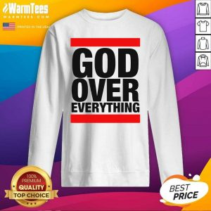 God Over Everything SweatShirt - Design By Warmtees.com