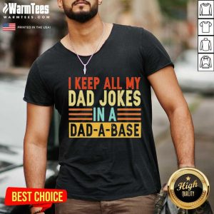I Keep All My Dad Jokes In A Dad-a-base V-neck