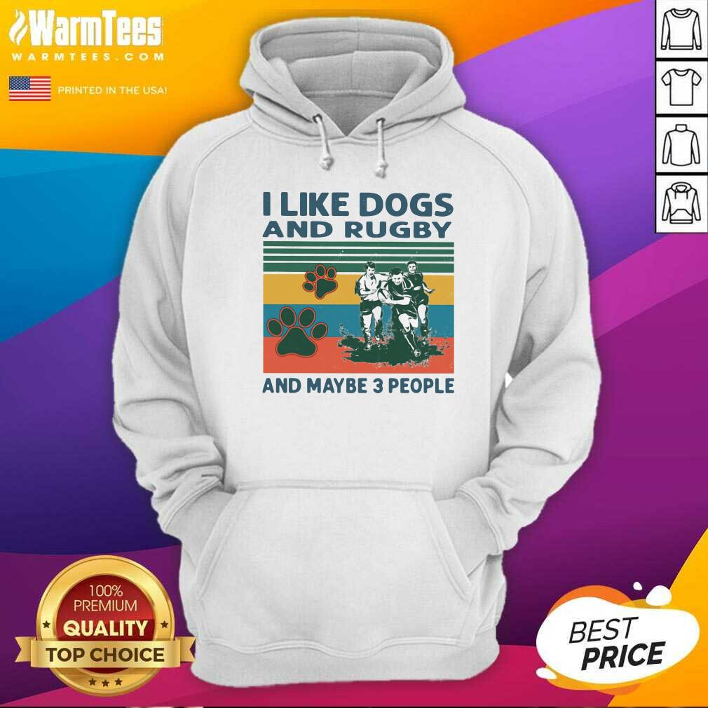 I Like Dogs And Rugby And Maybe 3 People Vintage Hoodie  - Design By Warmtees.com