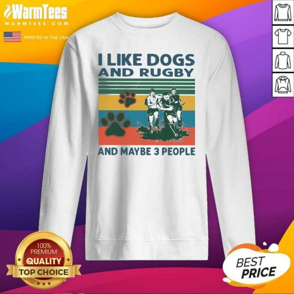 I Like Dogs And Rugby And Maybe 3 People Vintage SweatShirt - Design By Warmtees.com