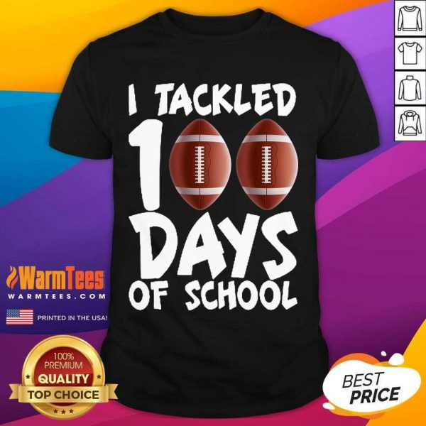 I Tackled 100 Days Of School Football Shirt