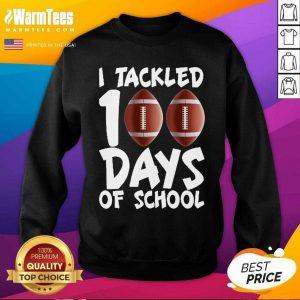 I Tackled 100 Days Of School Football SweatShirt