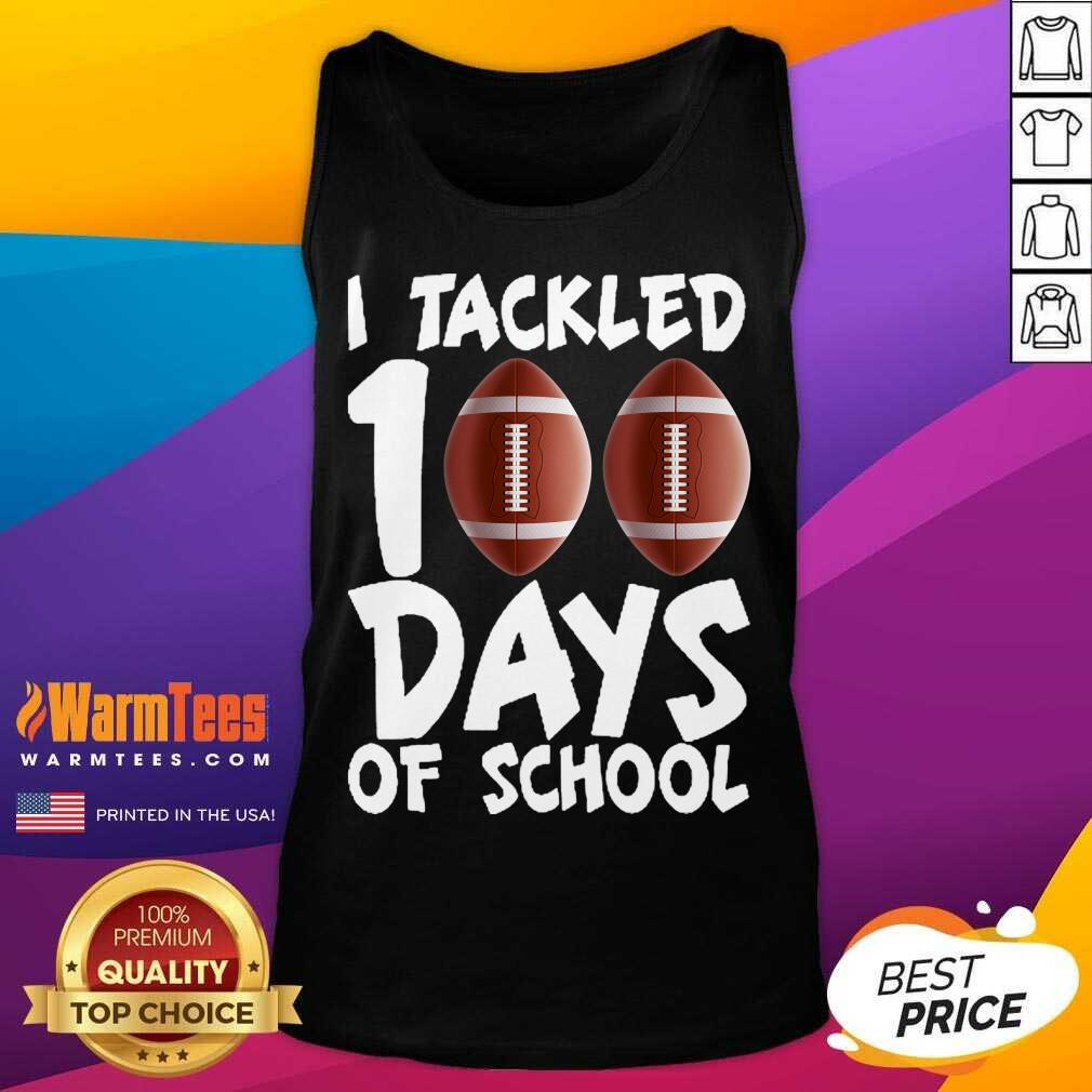 I Tackled 100 Days Of School Football Tank Top
