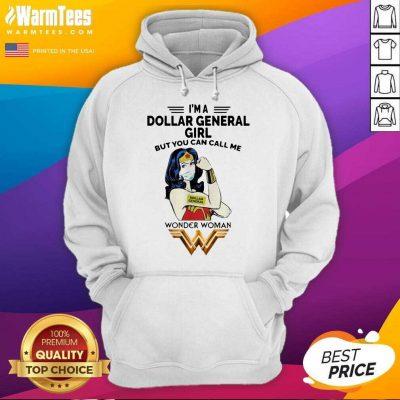 I'm A Dollar General Girl But You Can Call Me Wonder Woman Hoodie