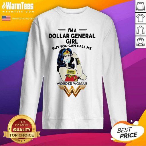 I'm A Dollar General Girl But You Can Call Me Wonder Woman SweatShirt