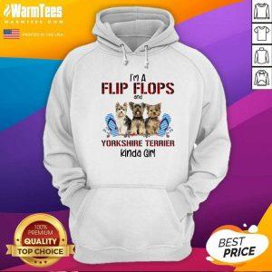 I'm A Flip Flops And Yorkshire Terrier Kinda Girl Hoodie - Design By Warmtees.com