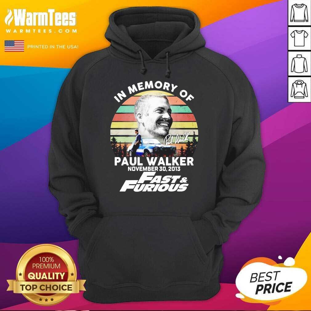 In Memory Of Paul Walker November 30 2013 Fast And Furious Vintage Hoodie  - Design By Warmtees.com