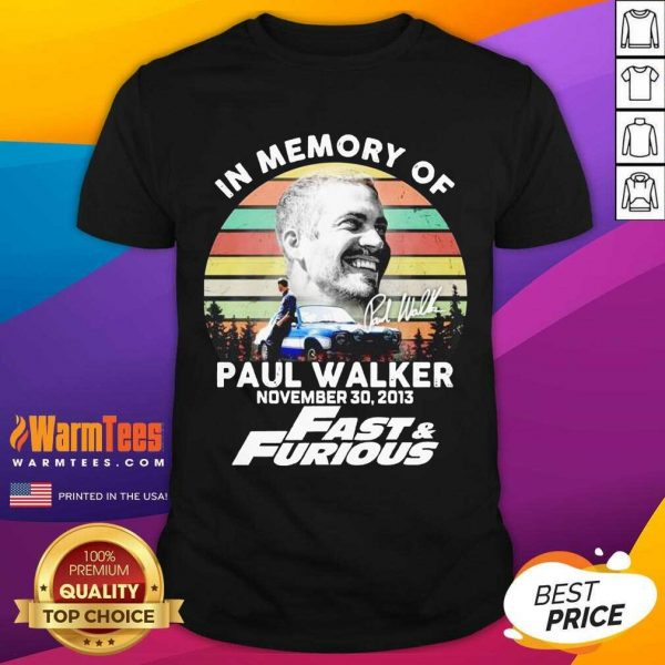 In Memory Of Paul Walker November 30 2013 Fast And Furious Vintage Shirt - Design By Warmtees.com