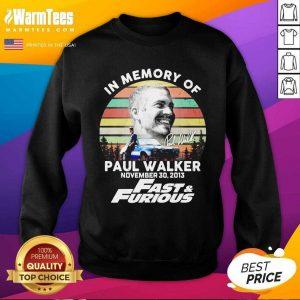 In Memory Of Paul Walker November 30 2013 Fast And Furious Vintage SweatShirt - Design By Warmtees.com