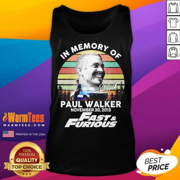 In Memory Of Paul Walker November 30 2013 Fast And Furious Vintage Tank Top - Design By Warmtees.com
