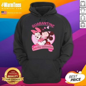 Mickey And Minnie Mouse Quarantine With My Valentine Hoodie