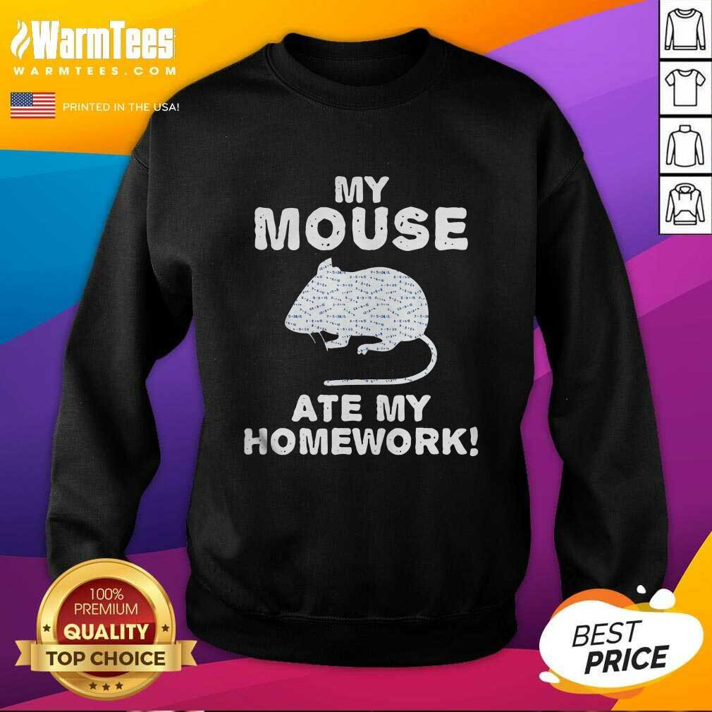 My Mouse Ate My Homework Rodent Rat Back To School SweatShirt  - Design By Warmtees.com