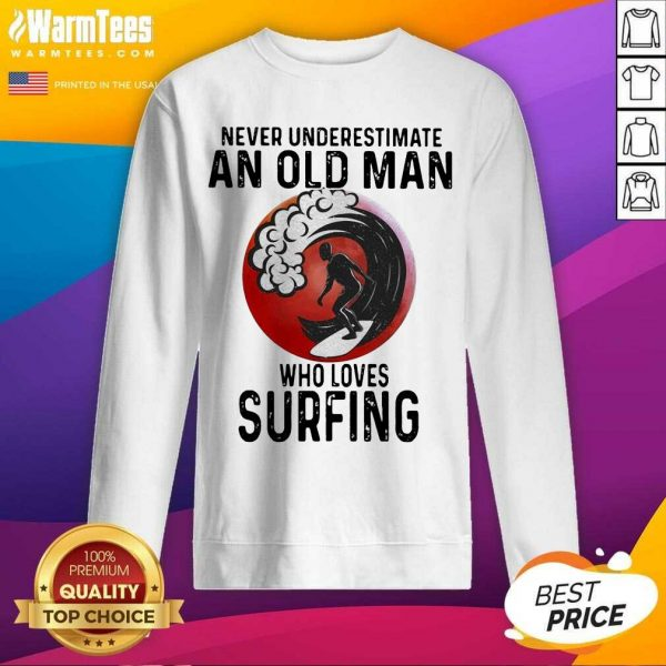 Never Underestimate An Old Man Who Loves Surfing The Moon SweatShirt