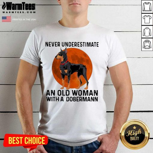 Never Underestimate An Old Woman With A Dobermann Moonblood Shirt
