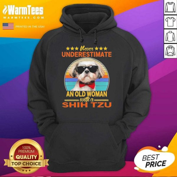 Never Underestimate An Old Woman With A Shih Tzu Vintage Hoodie