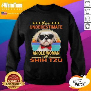 Never Underestimate An Old Woman With A Shih Tzu Vintage SweatShirt