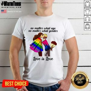 No Matter What Age No Matter What Gender Love Is Love Shirt - Design By Warmtees.com