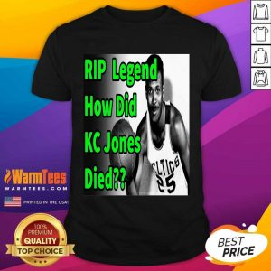 Rip Legend How Did Kc Jones Died 1932 2020 Shirt - Design By Warmtees.com