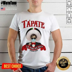 Tapate La Pinche Boca Cabrona Virus Parody Shirt