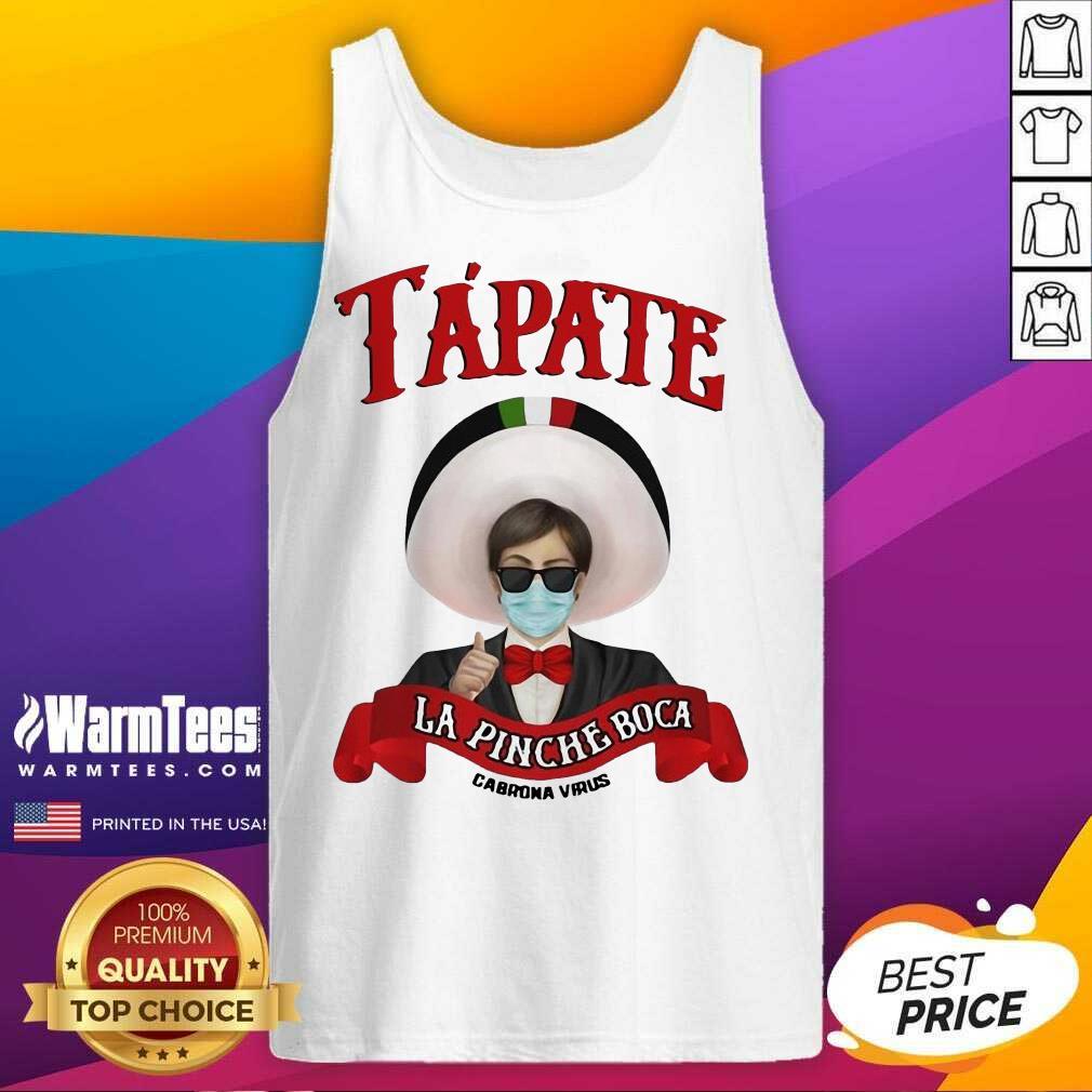 Tapate La Pinche Boca Cabrona Virus Parody Tank Top