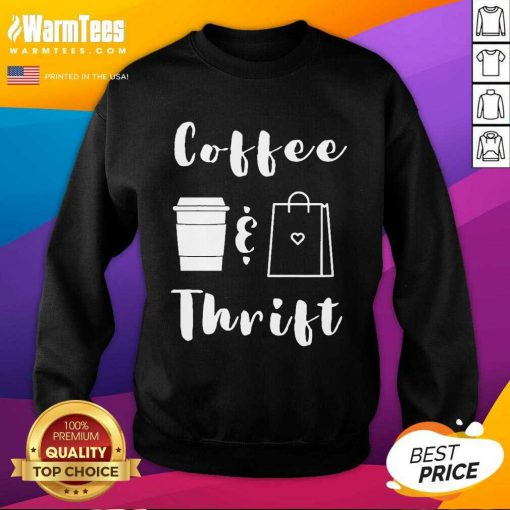 Coffee And Thrift Novelty SweatShirt