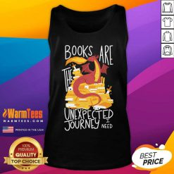 Dragon Books Are The Unexpected Journey I Need Tank Top