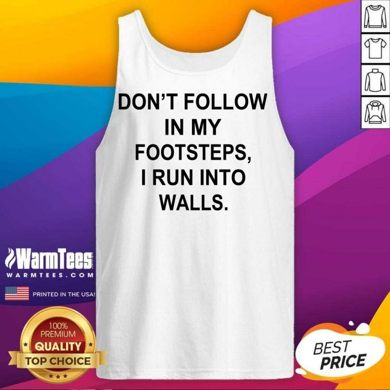 Awesome Follow Footsteps Walls Great 5 Tank Top