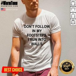 Awesome Follow Footsteps Walls Great 5 V-neck